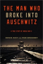 man_who_broke_into_auschwitz