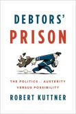 Debtors' Prison- The Politics of Austerity Versus Possibility