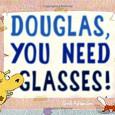 DouglasYouNeedGlasses