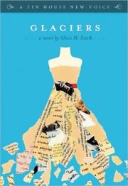 Glaciers: A Novel