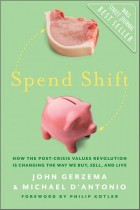 Spend Shift: How the Post-Crisis Values Revolution Is Changing the Way We Buy, Sell and Live