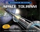 Space Tourism: Machines of the Future