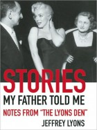 "Stories My Father Told Me: Notes from ""The Lyons Den"""