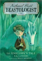 The Unicorn's Tale: Beastologist book Four