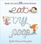 Eat, Cry, Poop: Baby Blues Scrapbook 28
