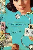 The Echo Chamber: A Novel