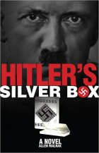 Hitler's Silver Box: A Novel