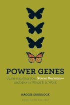 Power Genes: Understanding Your Power Persona–and How to Wield It at Work