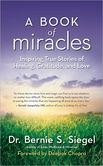 A Book of Miracles Inspiring True Stories of Healing, Gratitude, and Love