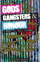 Gods, Gangsters & Honour: A Rock 'N' Roll Odyssey