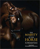 The Majesty of the Horse: An Illustrated History