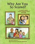 Why Are You So Scared? A Child's Book About Parents With PTSD