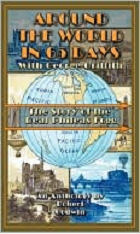 Around the World in 65 Days with George Griffith: The Story of the Real Phileas Fogg