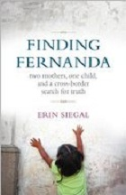Finding Fernanda: Two Mothers, One Child, and a Cross-Border Search for Truth