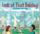 Look at That Building! A First Book of Structures