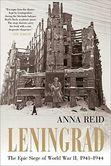 Leningrad The Epic Siege of World War II, 1941-1944