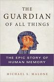 The Guardian of All Things- The Epic Story of Human Memory