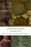 Archaeology- The Discipline of Things