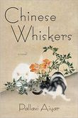 Chinese Whiskers A Novel