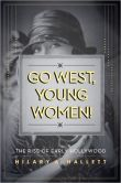 Go West, Young Women!- The Rise of Early Hollywood