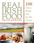 Real Irish Food- 150 Classic Recipes from the Old Country