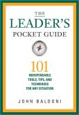 The Leader's Pocket Guide 101 Indispensable Tools, Tips, and Techniques for Any Situation