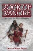 The Rock of Ivanore  Book One of the Celestine Chronicles