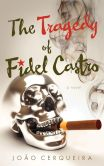 The Tragedy of Fidel Castro