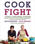 Cook Fight 2 Cooks, 12 Challenges, 125 Recipes, an Epic Battle for Kitchen Dominance