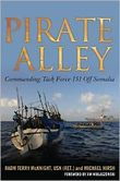 Pirate Alley Commanding Task Force 151 Off Somalia