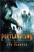 Portlandtown A Tale of the Oregon Wyldes