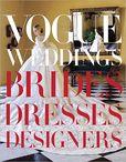 Vogue Weddings- Brides, Dresses, Designers