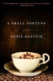 A Small Fortune A Novel