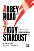 Abbey Road to Ziggy Stardust Off-the-record with The Beatles, Bowie, Elton, and So Much More