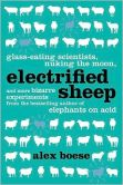 Electrified Sheep  Glass-eating Scientists, Nuking the Moon, and More Bizarre Experiments