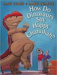 How Do Dinosaurs Say Happy Chaukah