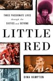 Little Red Three Passionate Lives through the Sixties and Beyond