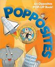 Popposites  A Pop-Up Opposites Book!