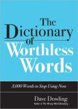 The Dictionary of Worthless Words 3,000 Words to Stop Using Now