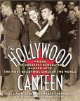 The Hollywood Canteen Where the Greatest Generation Danced With the Most Beautiful Girls in the World