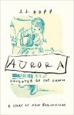 Aurora, Daughter of the Dawn A Story of New Beginnings