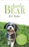 Charlie Bear What a Headstrong Rescue Dog Taught Me about Life, Love, and Second Chances