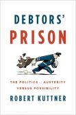 Debtors' Prison- The Politics of Austerity Versus Possibility