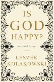 Is God Happy Selected Essays