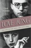 Love SongThe Lives of Kurt Weill and Lotte Lenya