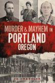 Murder & Mayhem in Portland, Oregon