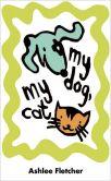 My Dog, My Cat