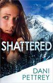 Shattered (Alaskan Courage)