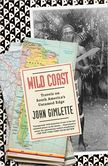 Wild Coast Travels on South America's Untamed Edge