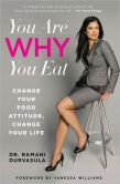 You Are WHY You Eat Change Your Food Attitude, Change Your Life